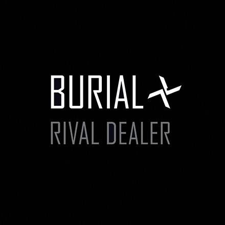 Burial-Rival-Dealer-1